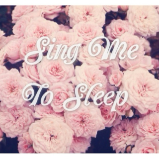 ~♥Sing Me To Sleep ♥~