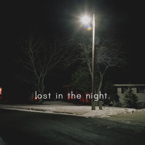 lost in the night.