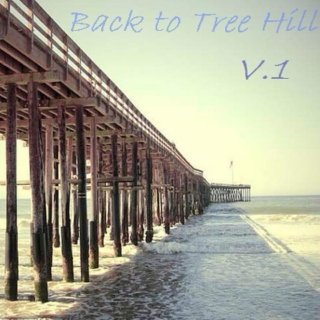 Back to Tree Hill V.1