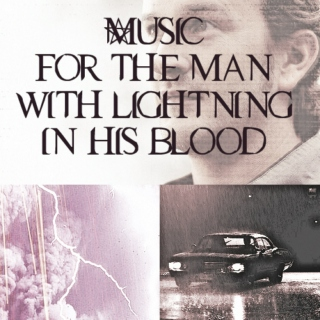 Music for The Man With Lightning In His Blood