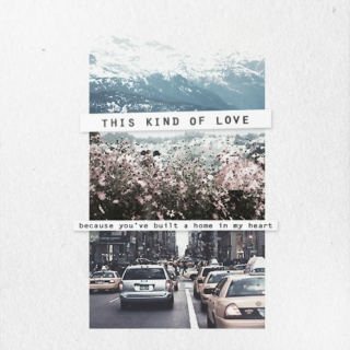 ❝ this kind of love ❞
