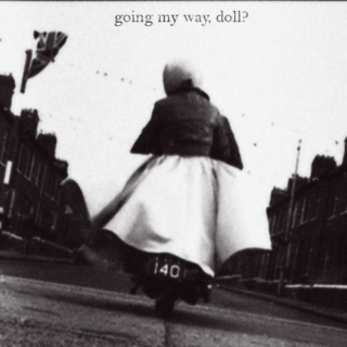 Going My Way, Doll?