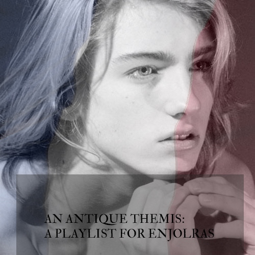 An Antique Themis - A Playlist for Enjolras