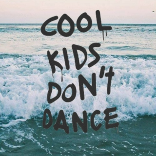 cool kids don't dance.