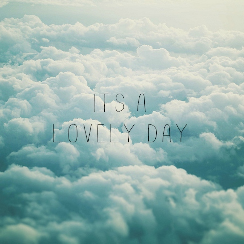 It's a Lovely Day