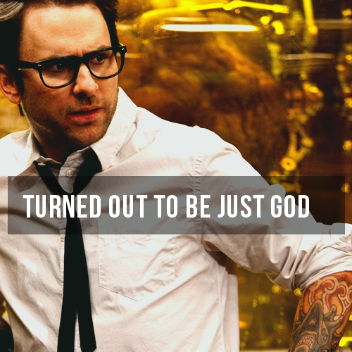 turned out to be just god