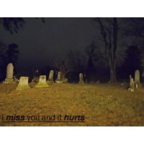 i miss you and it hurts