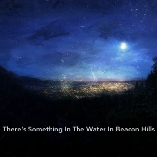 There's Something In The Water In Beacon Hills