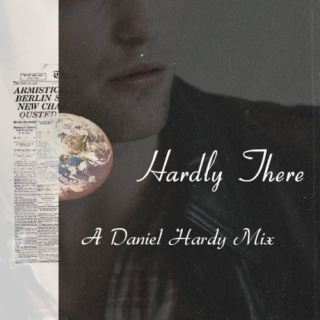 Hardly There