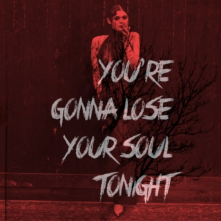 Gonna Lose Your Soul Tonight