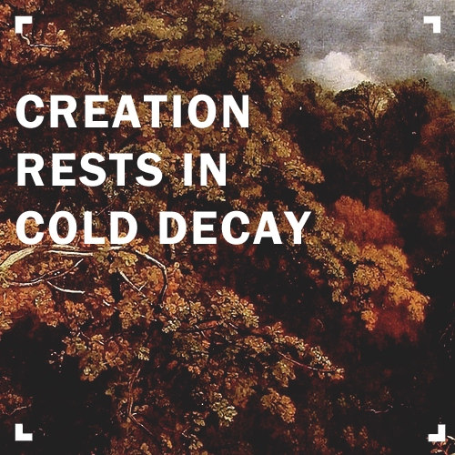 creation rests in cold decay: a song for autumn