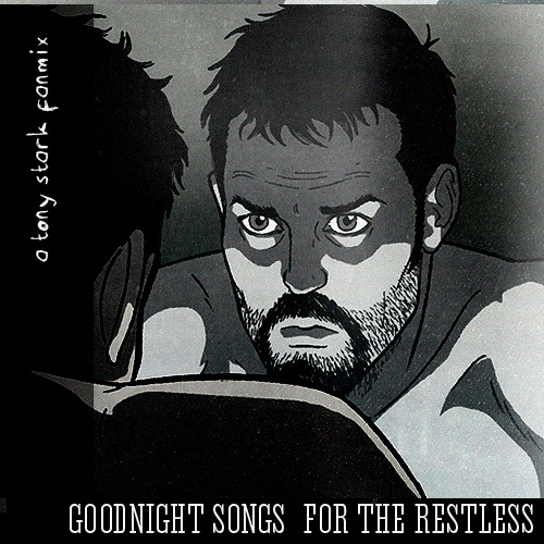 A Tony Stark Fanmix : Goodnight songs for the restless