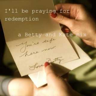 i'll be praying for redemption
