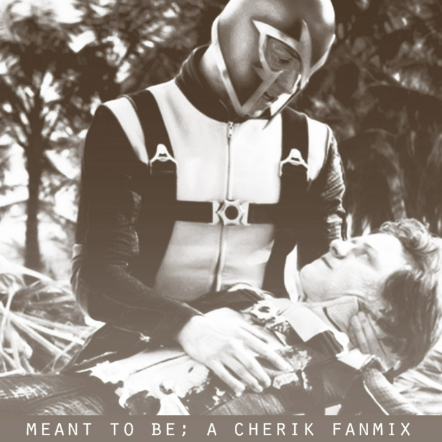 meant to be; a cherik fanmix