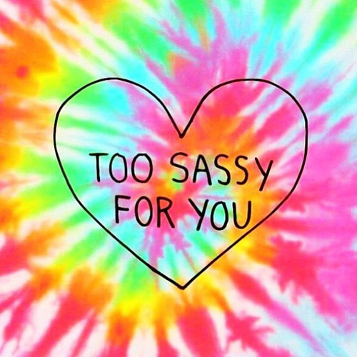 Too Sassy For You.