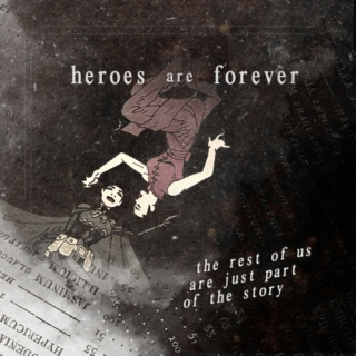 heroes are forever