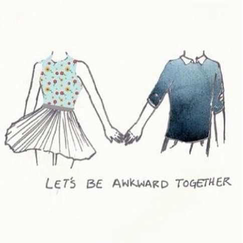Let's Be Awkward Together.