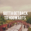 gotta get back to hogwarts