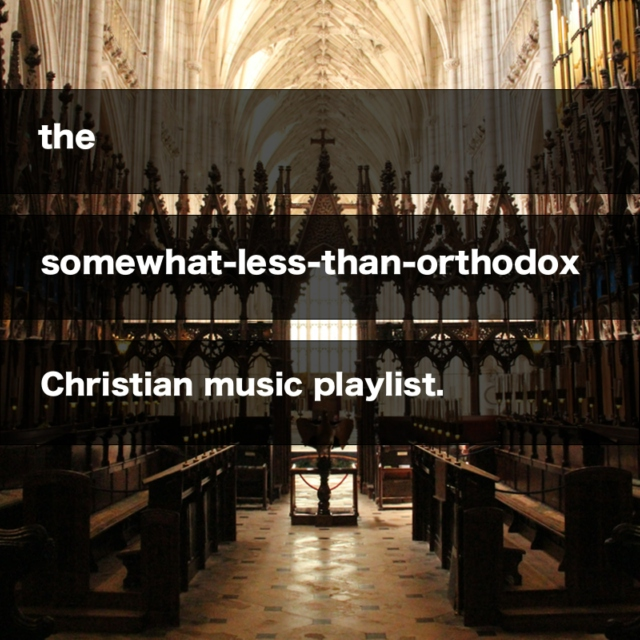 somewhat-less-than-orthodox Christian music.