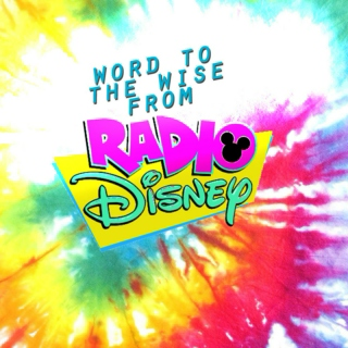 word to the wise from radio disney