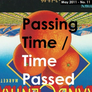 Passing Time/Time Passed (May 2011)