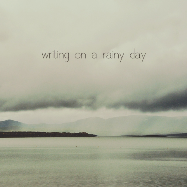 Writing on a rainy day
