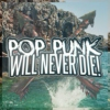 Pop Punk Will Never Die!