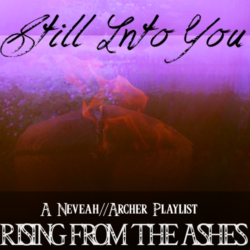 Still Into You {Neveah/Archer}
