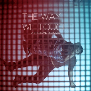 The Way We Touch