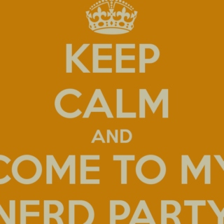 Keep Calm and Come To My Nerd Party