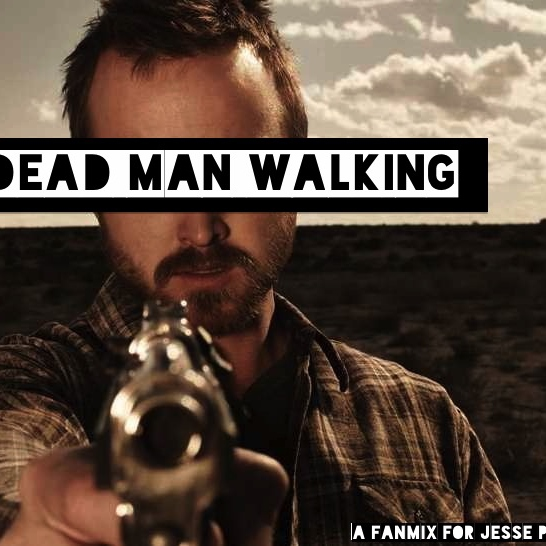 Dead Man Walking: a fanmix for Jesse Pinkman