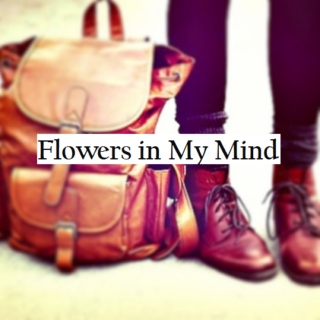 Flowers in My Mind