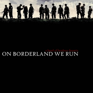 on borderland we run