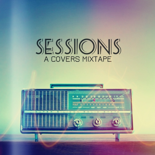 SESSIONS: A Covers Mixtape