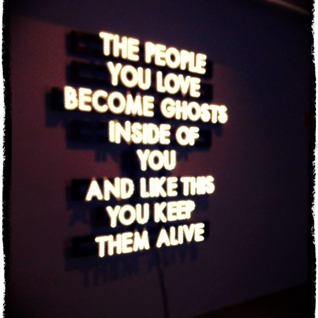 The people you love become ghosts inside of you