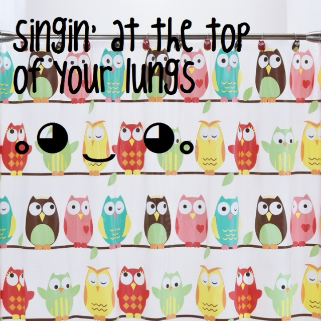 singin' at the top of your lungs