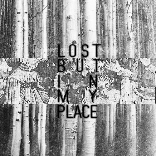 lost but in my place