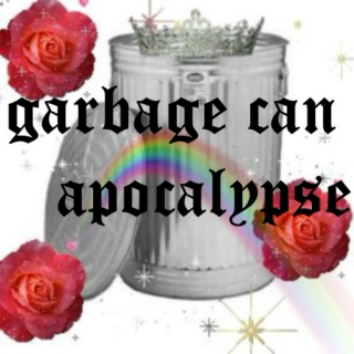 GARBAGE CAN APOCALYPSE