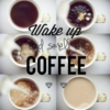 ♡ wake up and smell the coffee ♡