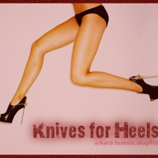 Knives for Heels