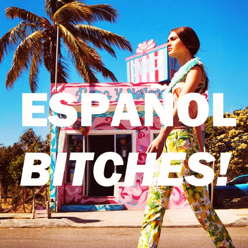 Español Bitches!