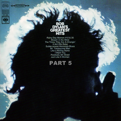 Bob Dylan's Greatest Hits Part 5