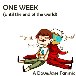 One Week (Until the End of the World)
