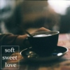 soft sweet love