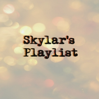 ☆ Skylar's Playlist ☆