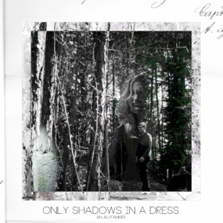 only shadows in a dress