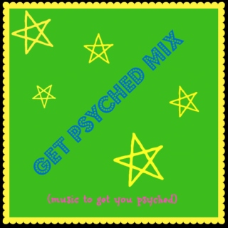 Get Psyched Mix