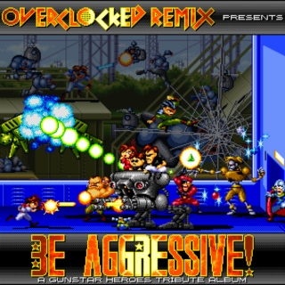 Be Aggressive!: A Gunstar Heroes Tribute Album