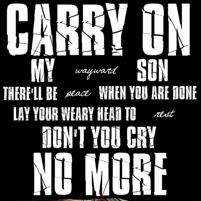 Carry On My Wayward Son (x13)