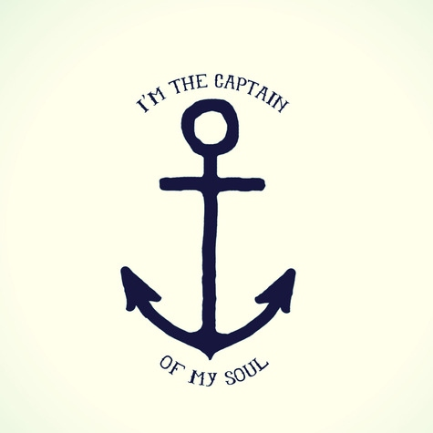 I'm the captain of my soul.